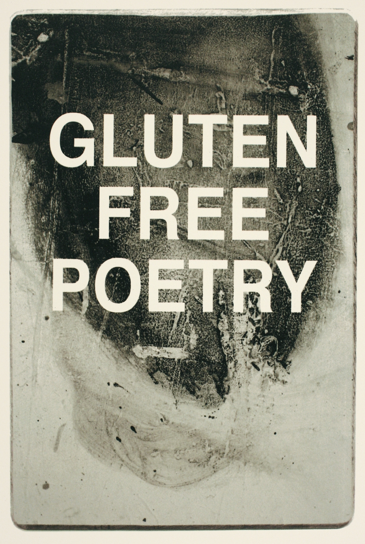 """Briar Craig. """"Gluten-Free Poetry"""""""