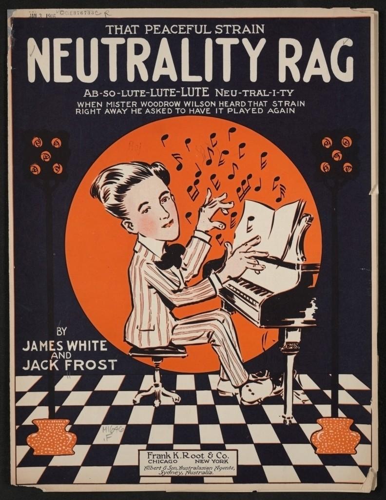 """Neutrality Rag,"" 1915, monographic, Frank K. Root & Co., Chicago"