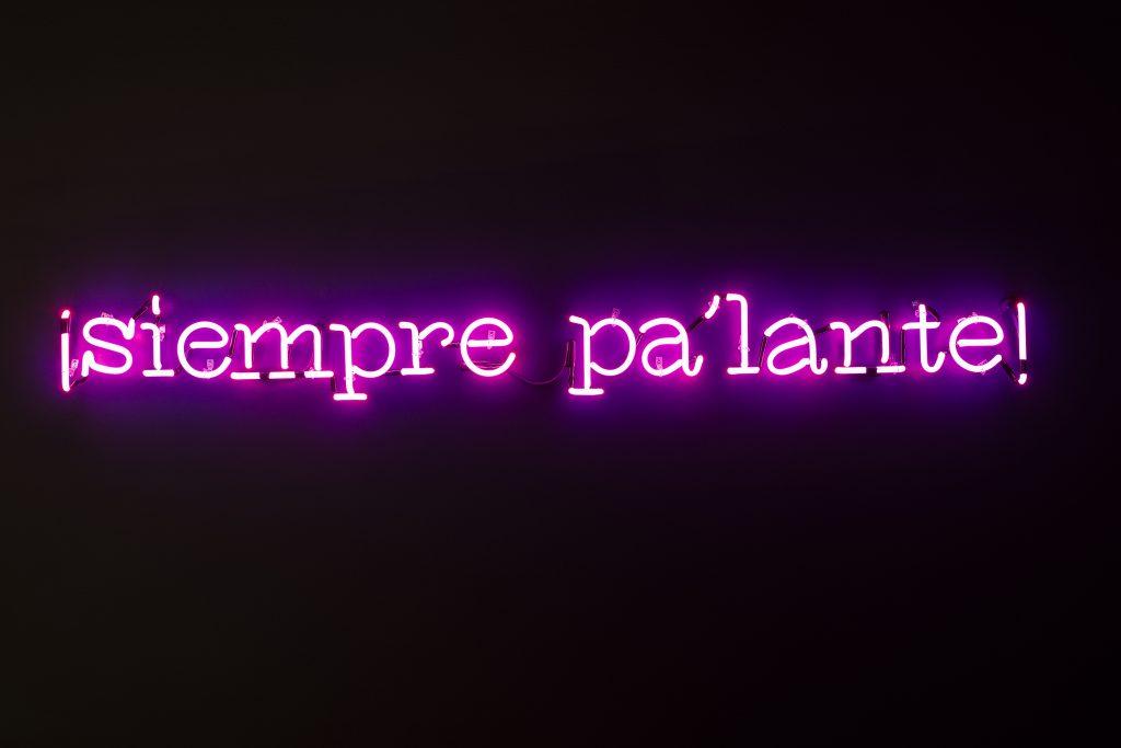 "Carlos Rolón/Dzine, ""siempre pa'lante,"" 2016. Neon, 10 x 6 feet /Photo: Nathan Keay"